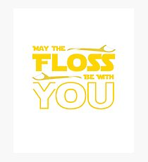 May The Floss Be With You Dentist Dental Funny Motif Photographic Print