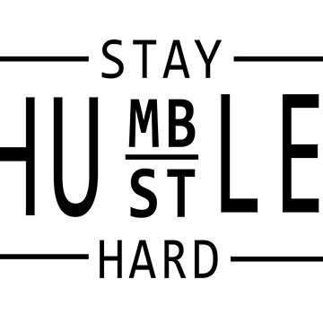 Stay Humble, Hustle Hard - Motivational Entrepreneur design by ManoliMerch