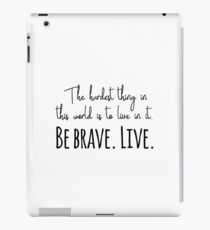 Buffy quotes - Be brave. Live.  iPad Case/Skin