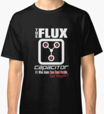 The Flux Capacitor - The Dark Side - Makes $#it Happen Classic T-Shirt