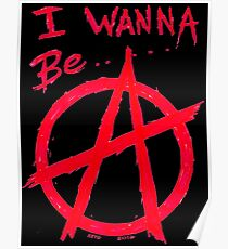 I WANNA BE ANARCHY - Art By Kev G Poster