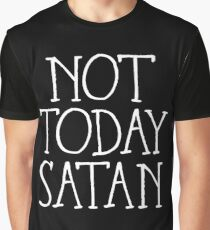 Not Today Satan, Not Today! Graphic T-Shirt