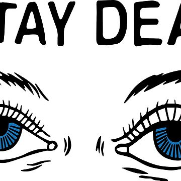 STAY DEAD T-SHIRT by apoorvpatel