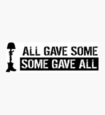 Military: All Gave Some, Some Gave All Photographic Print