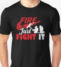 Fire T Shirt - Just Fight It Tee, Firefighter Tee T-Shirt