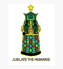 Jubilate the Humans! Photographic Print