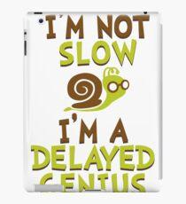 I'm Not Slow, I'm A Delayed Genius College Life Expert Prodigy Humor iPad Case/Skin