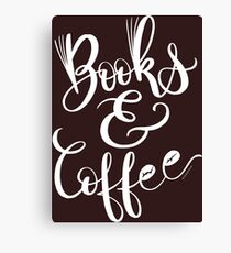Books & Coffee White Type Hand Lettered Design Canvas Print