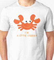 I'm a Little Crabby Unisex T-Shirt