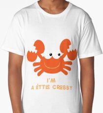 I'm a Little Crabby Long T-Shirt