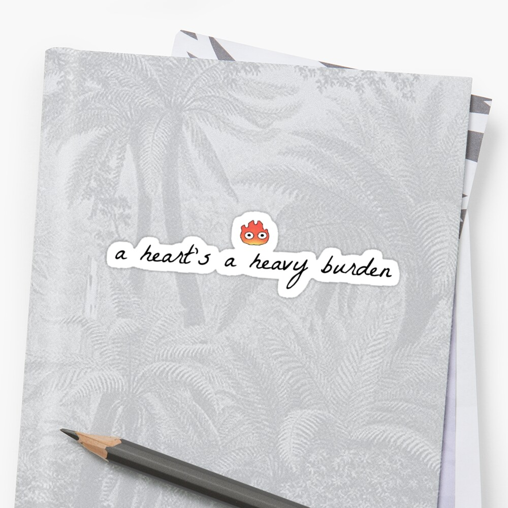 A Heart's A Heavy Burden (Muted) Stickers