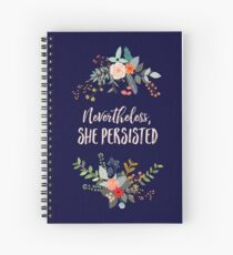 Nevertheless, She Persisted Spiral Notebook