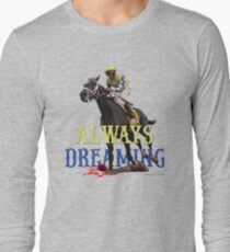 Always Dreaming: Kentucky Derby 2017 Long Sleeve T-Shirt