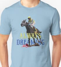Always Dreaming: Kentucky Derby 2017 Unisex T-Shirt