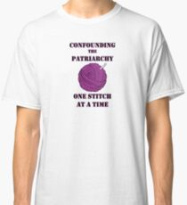 Confounding the Patriarchy with Crochet Classic T-Shirt