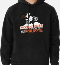 Motocross These Toys Ain't Just For Boys Pullover Hoodie