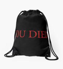 You Died Drawstring Bag