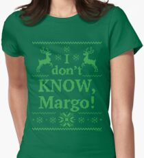 """Christmas Vacation """"I don't KNOW, Margo!"""" Green Ink Women's Fitted T-Shirt"""