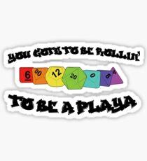 Playa' Gotta Roll! (rainbow) Sticker
