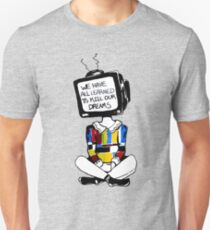 Don't Believe What's On TV Unisex T-Shirt