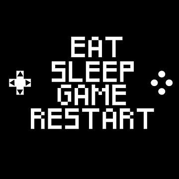 Eat, sleep, game, restart. by Melloncino