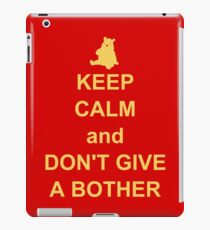 Keep Calm and Don't Give a Bother iPad Case/Skin