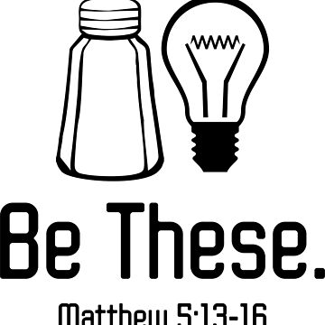 Be These Salt and Light Christian Matthew by TeeGiftsOn