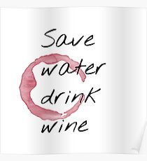 Save Water Drink Wine Poster