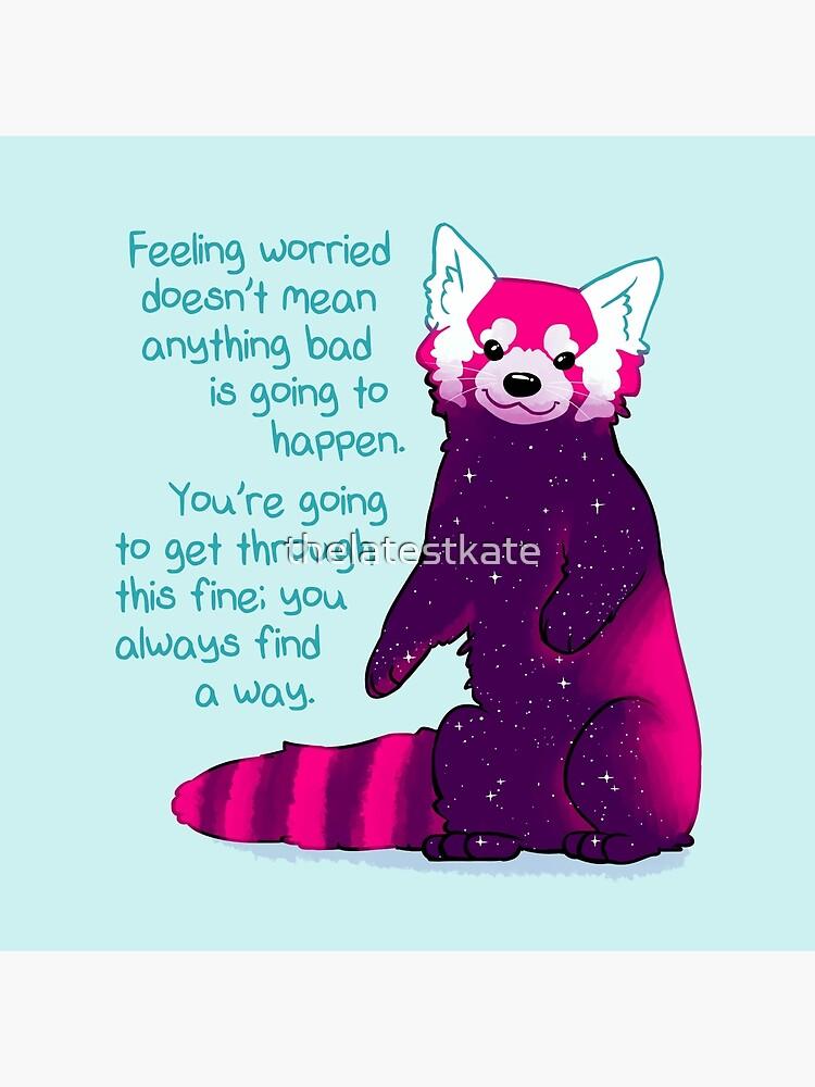 """""""Sentirse preocupado no significa que algo malo vaya a suceder"""" Galaxy Red Panda de thelatestkate"""