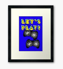 Let's Play Video Games! Framed Print