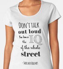 Sherlock quotes - Don't talk out loud anderson Women's Premium T-Shirt