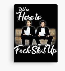 We're here to  Canvas Print