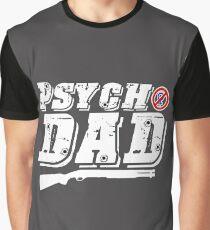 Psycho Dad Graphic T-Shirt