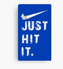 Just hit it. Canvas Print