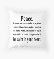 Peace, Inspiring, Spiritual, Quote. Throw Pillow