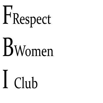 FBI: Respect Women Club by sleepy-