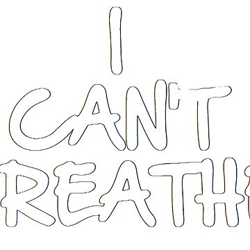 """I Can't breathe""Justice For Eric Garner  by DeliciousFox"
