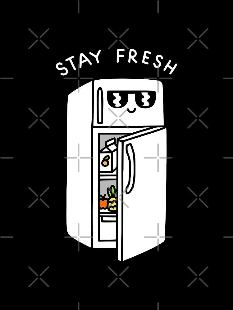 Stay Fresh by obinsun