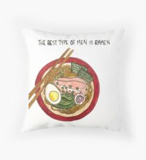 The Best Type of Men is Ramen Throw Pillow