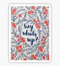 Hey what's up?  Sticker