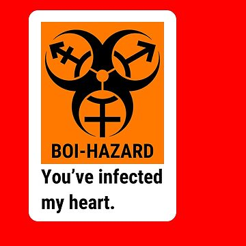 BOI-HAZARD You've Infected My Heart by GenderConcepts