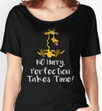 No Hurry Perfection Takes Time April The Giraffe T-Shirt for Mothers Day 2017 Gift Women's Relaxed Fit T-Shirt