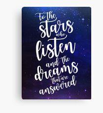 Zu den Sternen, die zuhören und den Träumen, die beantwortet werden Leinwanddruck