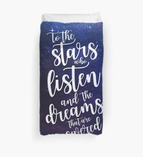 To the stars who listen and the dreams that are answered Duvet Cover