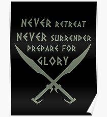 Never Retreat-Never Surrender-Prepare for Glory-Spartan Poster