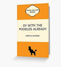 Oy with the poodles Greeting Card