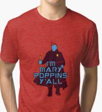 I am Mary Poppins Tri-blend T-Shirt