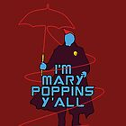 I am Mary Poppins by secretnimh