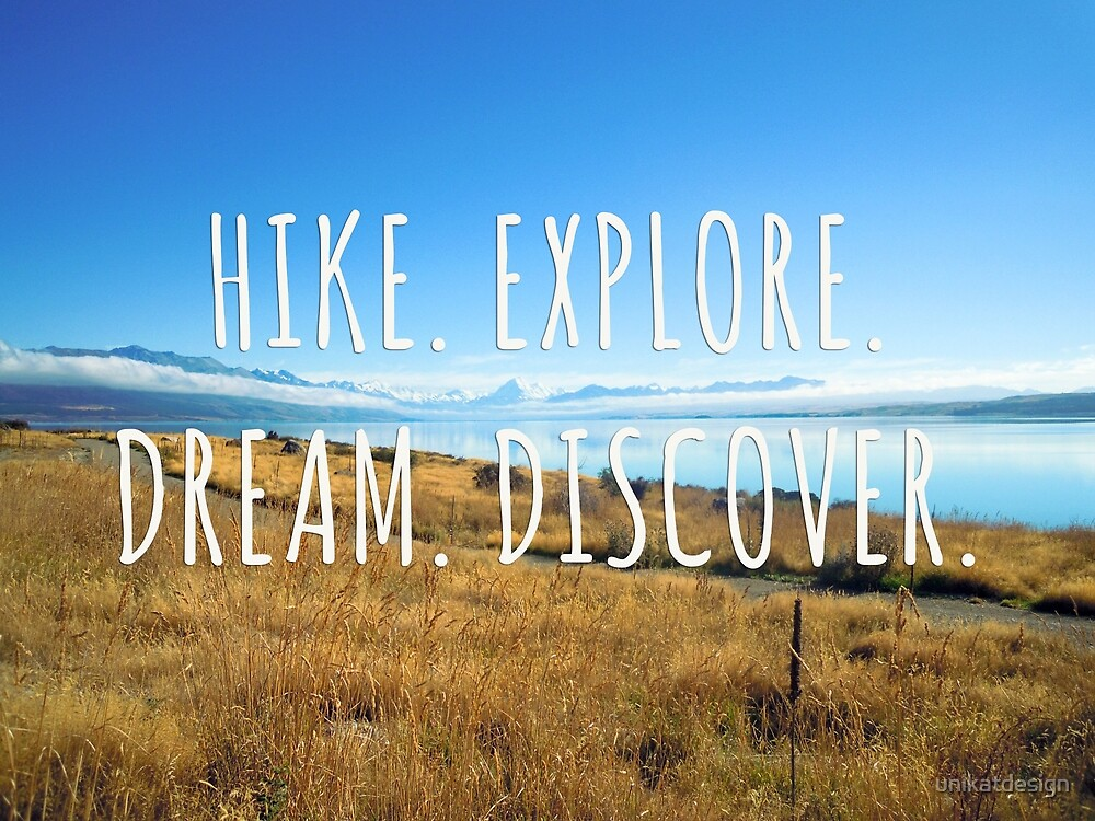Hike. Explore. Dream. Discover. - New Zealand Travel Series by unikatdesign