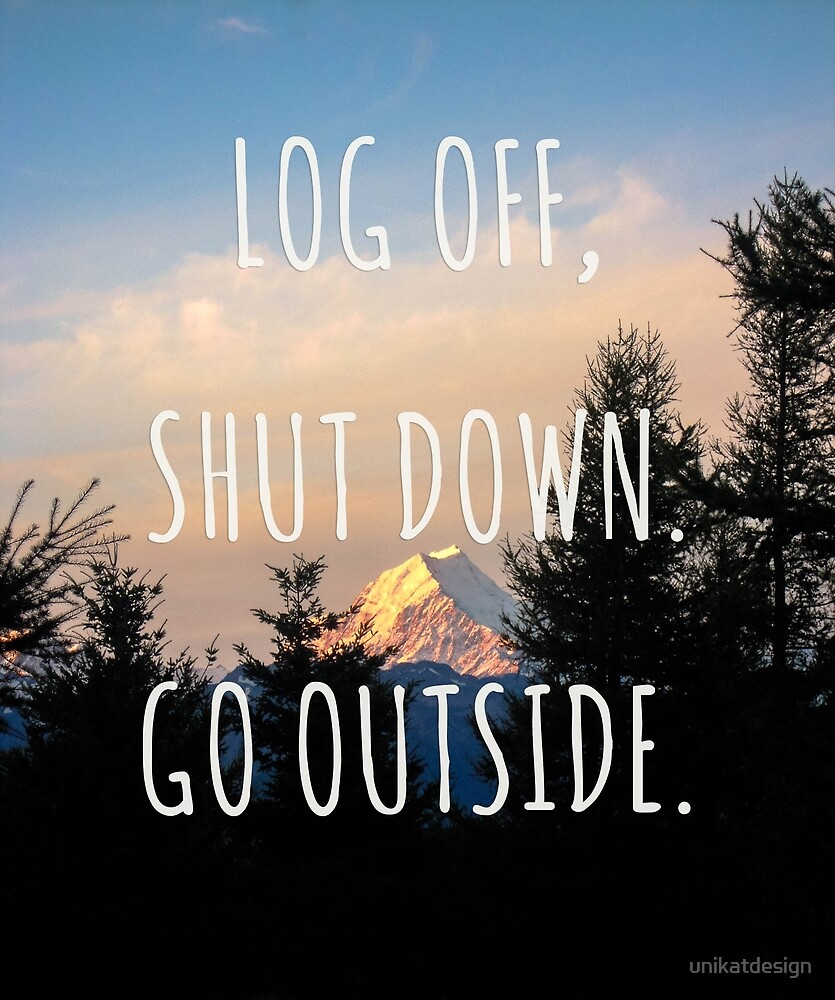 Log off, shut down. Go outside. - New Zealand Travel Series by unikatdesign